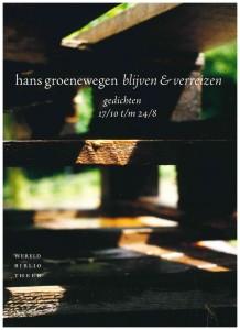 Hans Groenewegen: blijven & verreizen, 2013