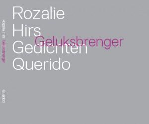 Rozalie Hirs: Geluksbrenger (Amsterdam: uitgeverij Querido, 2008). Poëzie: Rozalie Hirs. Intergraal boekontwerp: Michaël Snitker