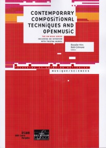 Rozalie Hirs, Bob Gilmore: Contemporary Compositional Techniques and OpenMusic (Paris: IRCAM/Delatour, 2009)