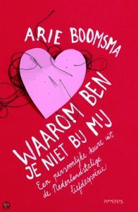 Arie Boomsma: Waarom ben je niet bij mij? (Prometheus, 2013)