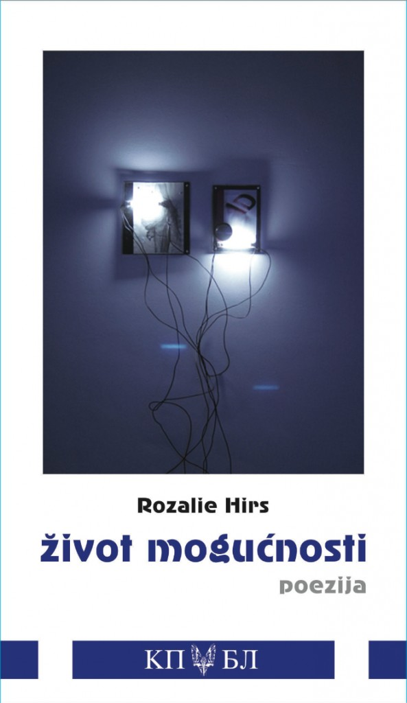 Rozalie Hirs: zivot mogucnosti (Banja Luke: Korice, 2014)